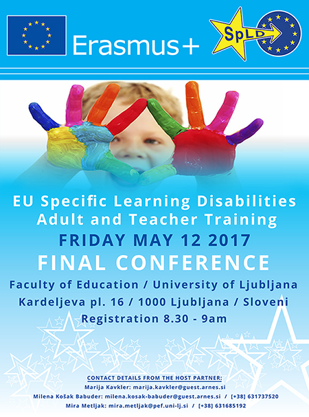 EU Specific Learning Disabilities (Sp.L.D.) Policy and Roadmap and Sp.L.D. Teacher and Adult Learner Training. Final Conference.